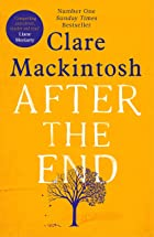 Cover image of After the End by Clare Mackintosh