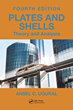 Plates and Shells: Theory and Analysis, Fourth Edition (Applied and Computational Mechanics)
