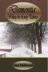 Dementia: Walking the Lonely Pathway (Rural Poetry Somerset Style) Kindle Edition