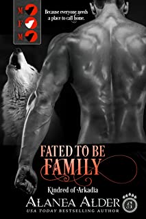 Fated To Be Family (Kindred of Arkadia Book 2)