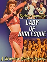 """Barbara Stanwyck In """"Lady of Burlesque"""" A Striptease Murder Mystery!"""