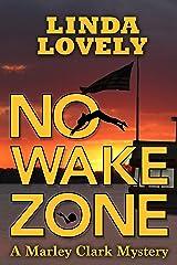 No Wake Zone (Marley Clark Mysteries Book 2) Kindle Edition