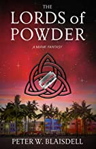 The Lords of Powder: A Miami Fantasy (The Lords of History Book 2)