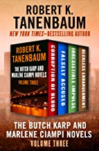 The Butch Karp and Marlene Ciampi Novels Volume Three: Corruption of Blood, Falsely Accused, Irresistible Impulse, and Rec...