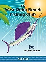 The West Palm Beach Fishing Club: A 75-Year History
