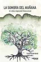 La sombra del mañana (Spanish Edition)