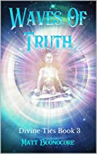 Waves of Truth: Self Help Poetry & Spiritual Affirmations for times of hardship: Divine Ties Book 3