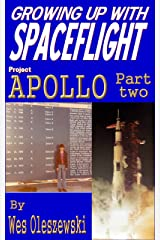 Growing up with Spaceflight: Apollo Part Two Kindle Edition