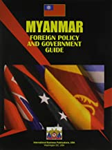 Myanmar Foreign Policy and Government Guide (World Foreign Policy and Government Library)