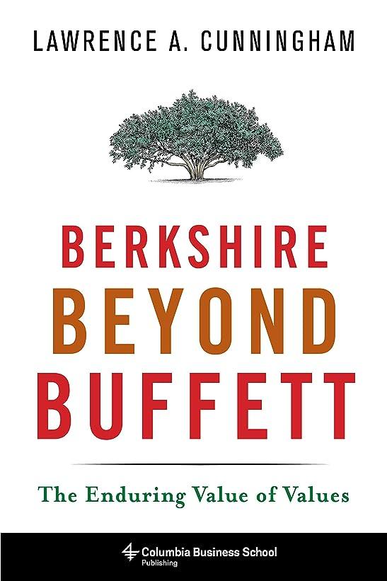 八百屋ディスク不倫Berkshire Beyond Buffett: The Enduring Value of Values (Columbia Business School Publishing) (English Edition)