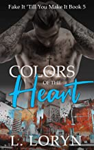 Colors of the Heart (Fake It Till You Make It Book 5)