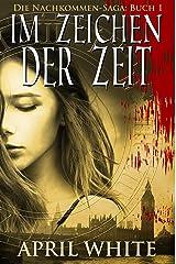 Im Zeichen der Zeit (Die Nachkommen-Saga 1) (German Edition) Kindle Edition