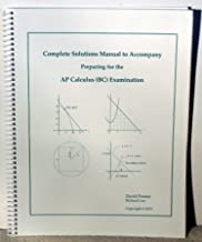 Complete Solutions Manual to Accompany: Preparing for the AP Calculus (BC) Examination