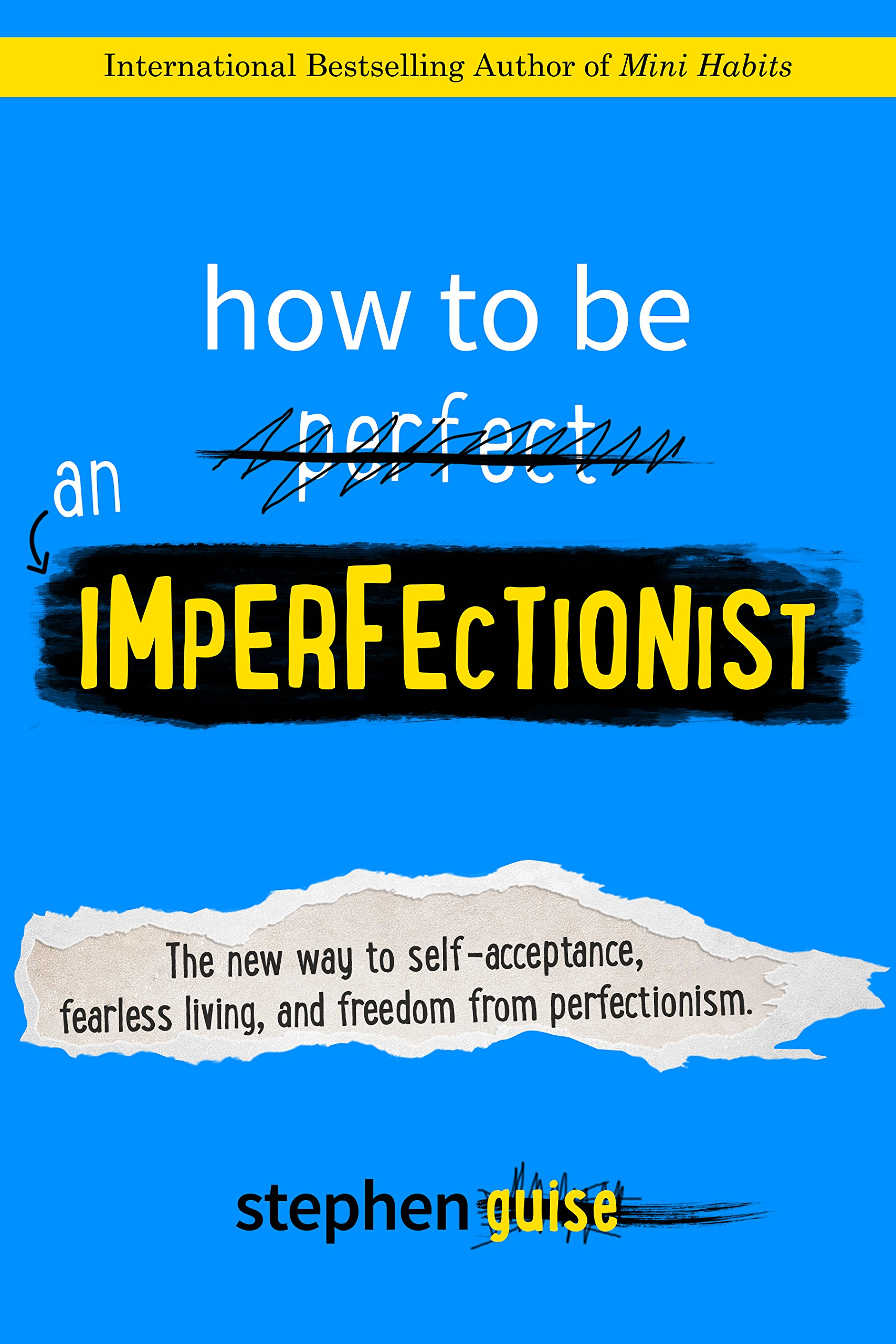 Download How To Be An Imperfectionist: The New Way To Self-Acceptance, Fearless Living, And Freedom From Perfectionism (English Edi... 