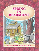 SPRING IN BEARMONT: LET´S MAKE MAPLE SYRUP (TALES FOR CHILDREN Book 6)