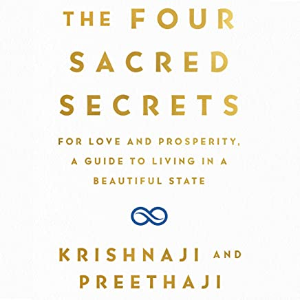 The Four Sacred Secrets: For Love and Prosperity, a Guide to Living in a Beautiful State