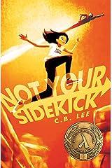 Not Your Sidekick (Sidekick Squad) Kindle Edition