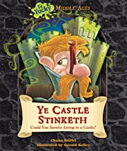 Ye Castle Stinketh: Could You Survive Living in a Castle? (Ye Yucky Middle Ages)