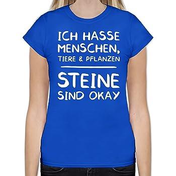 Damen T-Shirt Ich hasse Menschen Tiere und Pflanzen Steine sind okay Spruch