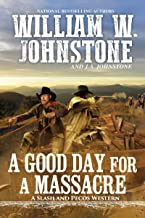 A Good Day for a Massacre (A Slash and Pecos Western Book 2)