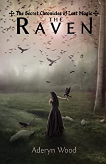 The Raven (The Secret Chronicles of Lost Magic Book 1)