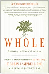 Whole: Rethinking the Science of Nutrition Kindle Edition