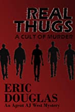 Real Thugs: A Cult of Murder (An Agent AJ West Mystery Book 1)