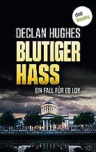 Blutiger Hass - Der zweite Fall für Privatdetektiv Ed Loy: Kriminalroman (German Edition)