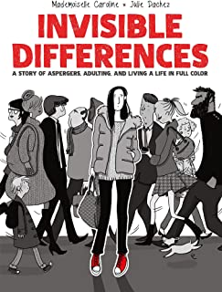 Invisible Differences: A Story of Aspergers, Adulting, and Living a Life in Full Color