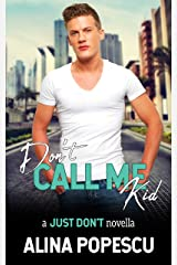 Don't Call Me Kid (Just Don't Book 1) Kindle Edition