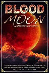 Blood Moon: A Gathering Of Beasts Kindle Edition