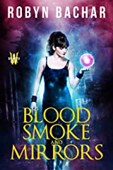 Blood, Smoke and Mirrors (Bad Witch Book 1) Kindle Edition