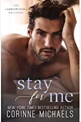 Stay for Me (The Arrowood Brothers Book 4) Kindle Edition
