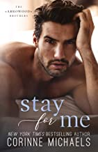 Stay for Me (The Arrowood Brothers Book 4)