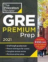 Princeton Review GRE Premium Prep, 2021: 6 Practice Tests + Review & Techniques + Online Tools (Graduate School Test Preparation)