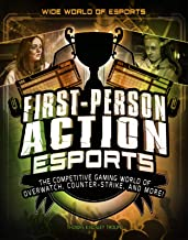 First-Person Action Esports: The Competitive Gaming World of Overwatch, Counter-Strike, and More! (Wide World of Esports)