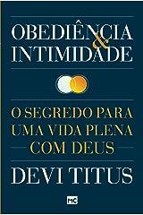 Obediência e intimidade: O segredo para uma vida plena com Deus (Portuguese Edition) Kindle Edition
