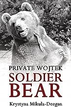 Private Wojtek – Soldier Bear