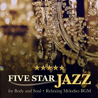 5 Star Jazz for Body and Soul - Relaxing Melodies BGM