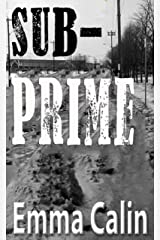 Sub-Prime (The Love In A Hopeless Place Collection Book 1) Kindle Edition
