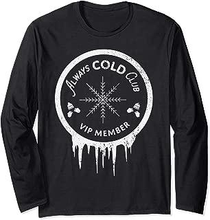 Freezing Always Cold Club Shirt VIP Long Sleeve TShirt