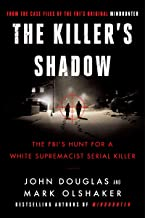 Killer's Shadow: The FBI's Hunt for a White Supremacist Serial Killer (Files of the FBI's Original Mindhunter Book 1)