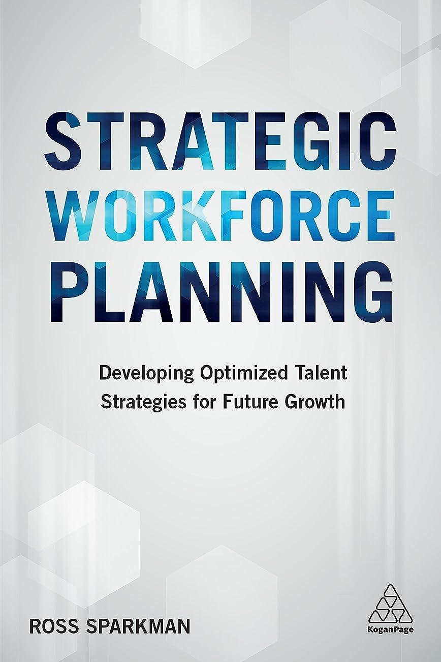 電話ミケランジェロテンポStrategic Workforce Planning: Developing Optimized Talent Strategies for Future Growth (English Edition)