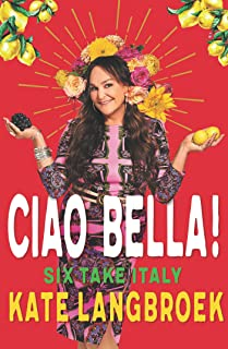 Ciao Bella!: Six Take Italy