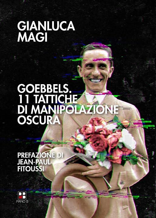 Gianluca magi - Goebbels 11 tattiche di manipolazione oscura (italiano) copertina flessibile 978-8893711159