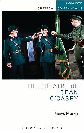 The Theatre of Sean O'Casey (Critical Companions)