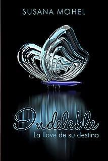 Indeleble: La llave de su destino (Spanish Edition)