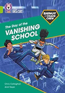 Shinoy and the Chaos Crew: The Day of the Vanishing School: Band 11/Lime