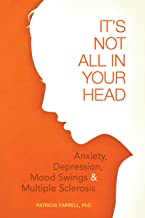 It's Not All in Your Head: Anxiety, Depresson, Mood Swings, and MS