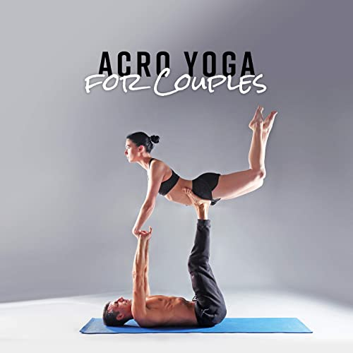 Acro Yoga for Couples: Yoga Workout and Practice for Two ...